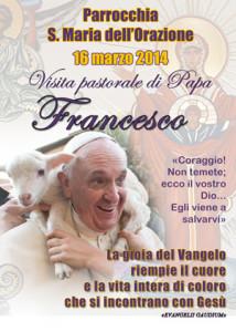 Visita di Papa Francesco - 16 Marzo 2014